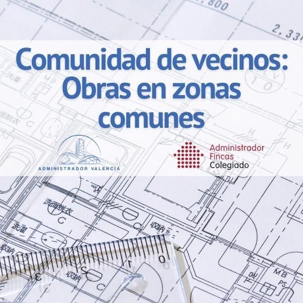 comunidad de vecinos obras en zonas comunes